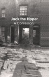 Jack the Ripper: A Confession
